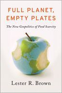 """Full Planet, Empty Plates,"" by Lester R. Brown"